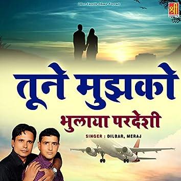 Tune Mujhko Bhulaya Pardeshi