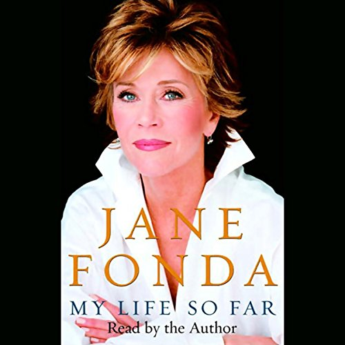 My Life So Far                   By:                                                                                                                                 Jane Fonda                               Narrated by:                                                                                                                                 Jane Fonda                      Length: 21 hrs and 29 mins     646 ratings     Overall 4.6