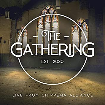 The Gathering (Live From Chippewa Alliance)