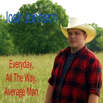 Everyday, All The Way, Average Man