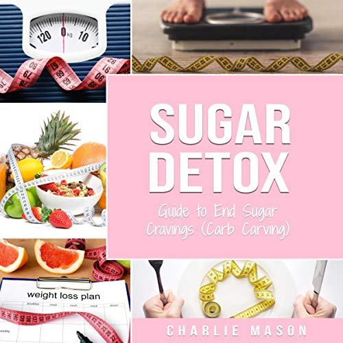 Sugar Detox: Guide to End Sugar Cravings (Carb Craving) audiobook cover art