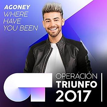 Where Have You Been (Operación Triunfo 2017)