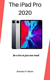 The iPad Pro 2020: Be a pro in just one read! (English Edition)