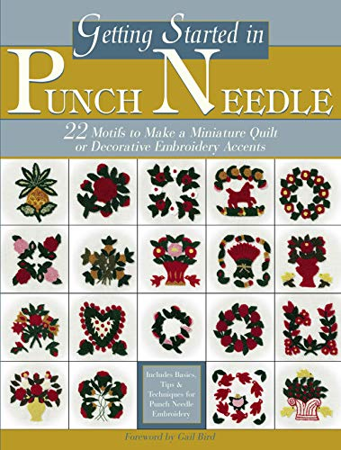 Save %91 Now! Getting Started in Punch Needle: 22 Embroidery Motifs for Fashion and Home Decor Accen...
