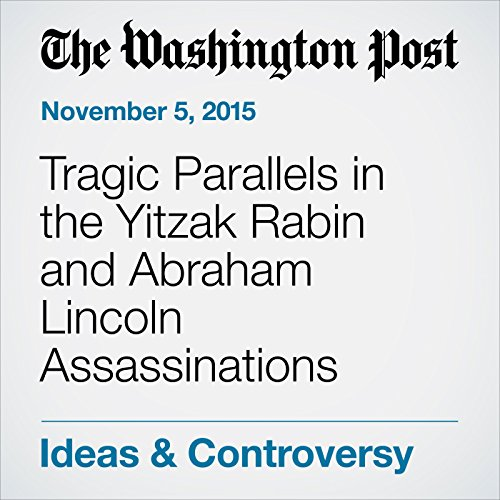 Tragic Parallels in the Yitzak Rabin and Abraham Lincoln Assassinations audiobook cover art