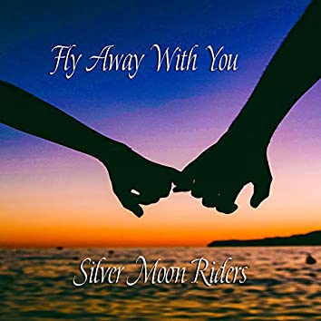 Fly Away With You