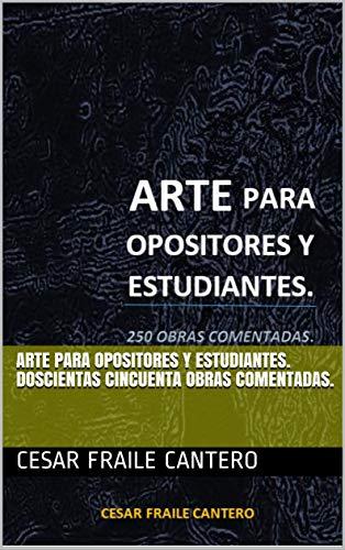 Arte para opositores y estudiantes. Doscientas cincuenta obras comentadas.