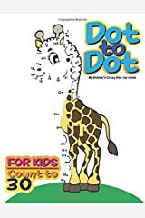 Dot-to-Dot For Kids: Count to 30 (Connect the Dot Books For Kids) (Volume 2) Paperback
