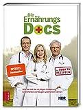 Die Ernährungs-Docs: Wie Sie mit der richtigen Ernährung Krankheiten vorbeugen und heilen - Dr. med. Matthias Riedl