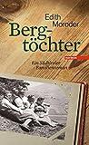 Bergtöchter: Ein Südtiroler Familienroman