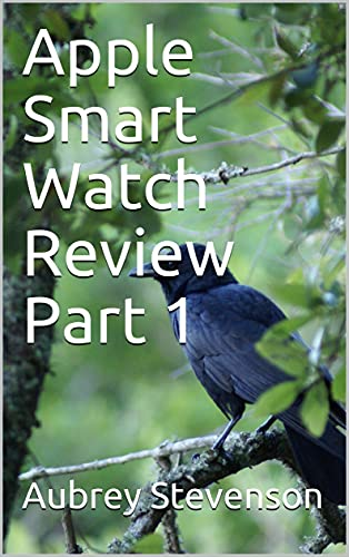 Apple Smart Watch Review Part 1 (English Edition)