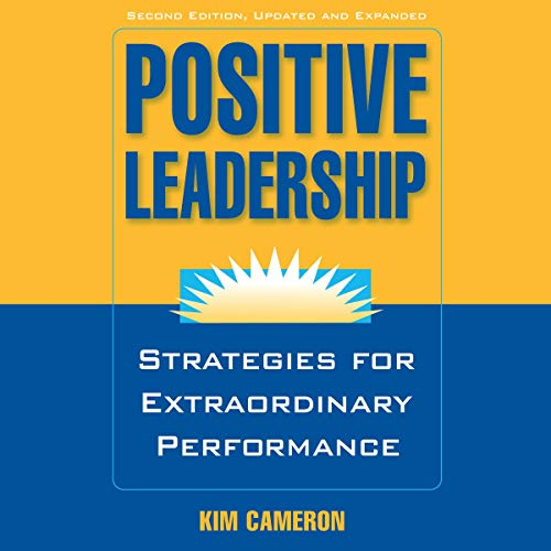 Couverture de Positive Leadership: Strategies for Extraordinary Performance