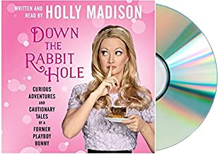 [Down the Rabbit Hole Audiobook] By Holly Madison DOWN THE RABBIT HOLE Audio CD