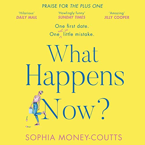 What Happens Now?                   By:                                                                                                                                 Sophia Money-Coutts                           Length: 10 hrs and 14 mins     Not rated yet     Overall 0.0