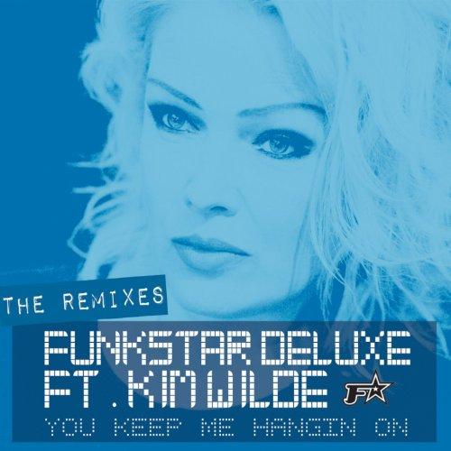 You Keep Me Hangin\' On (feat. Kim Wilde) [Remixes]