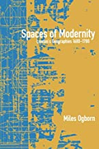 Spaces of Modernity: London's Geographies 1680-1780 (Mappings: Society/Theory/Space)