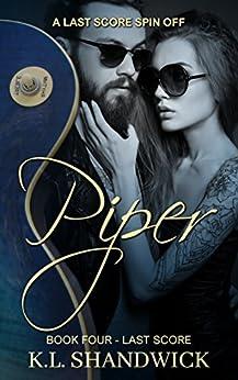 Piper: Age Gap Rockstar Romance (Last Score Book 4) by [K.L. Shandwick]