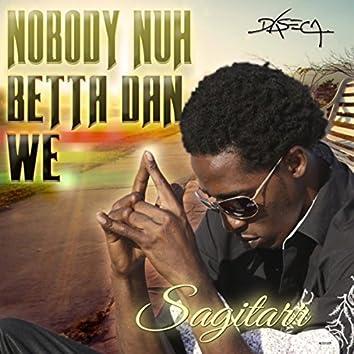 Nobody Nuh Better Dan We - Single