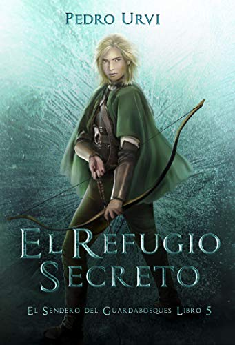 El Refugio Secreto: (El Sendero del Guardabosques, Libro 5)