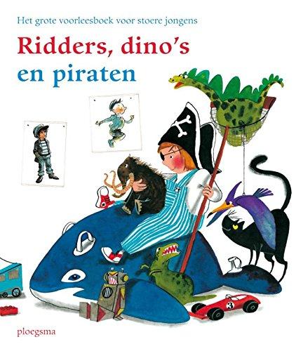 Ridders, dinos en piraten: het grote voorleesboek voor stoere jongens