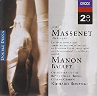 Massenet: Manon - Complete Ballet by BONYNGE / ROYAL OPERA HOUSE ORCH (2002-05-31)