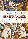 Malleus Maleficarum, das ist: Der Hexenhammer.: Illustrierte Ausgabe.