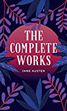 Jane Austen: The Complete Collection 'illustrated' (English Edition)