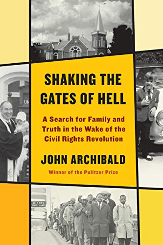 Image of Shaking the Gates of Hell: A Search for Family and Truth in the Wake of the Civil Rights Revolution