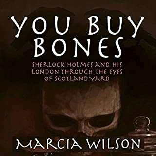 You Buy Bones: Sherlock Holmes and his London Through the Eyes of Scotland Yard cover art