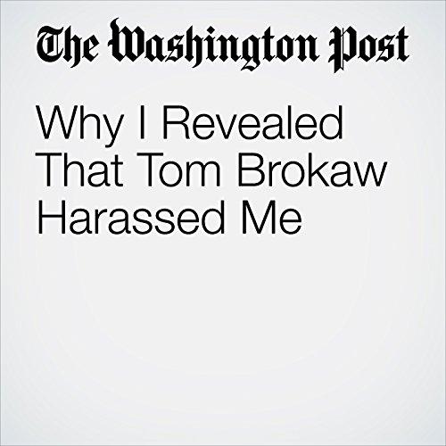 Why I Revealed That Tom Brokaw Harassed Me copertina