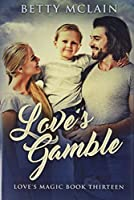 Love's Gamble: Premium Hardcover Edition