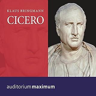 Cicero                   Autor:                                                                                                                                 Klaus Bringmann                               Sprecher:                                                                                                                                 Axel Thielmann                      Spieldauer: 2 Std. und 21 Min.     12 Bewertungen     Gesamt 4,6
