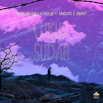 Cukup Sudah (feat. EngelRb, Bangdixie & Saramoy)