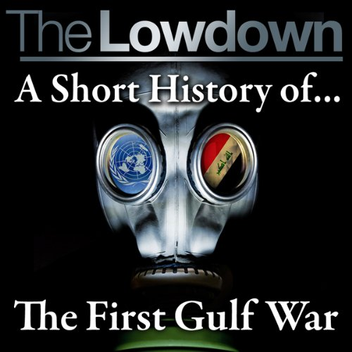 The Lowdown: A Short History of the First Gulf War audiobook cover art