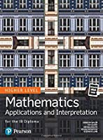 Mathematics Applications and Interpretation for the IB Diploma Higher Level Front Cover