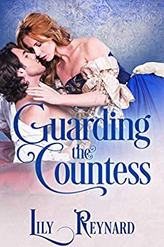 Guarding the Countess by [Lily Reynard]