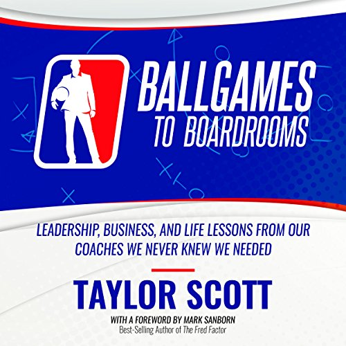 Ballgames to Boardrooms Audiobook By Taylor Scott cover art