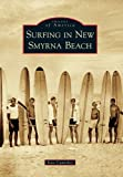 Surfing in New Smyrna Beach (Images of America)