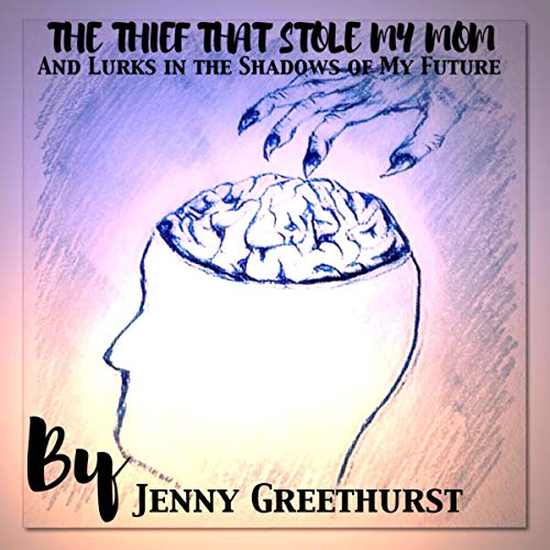 The Thief That Stole My Mom: Our Story of Crossing into Dementia audiobook cover art