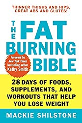 The Fat-Burning Bible: 28 Days of Foods, Supplements, and Workouts that Help You Lose Weight Paperback - June 1, 2006