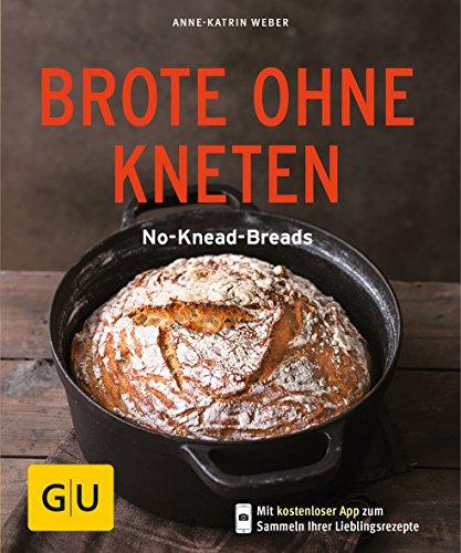 Brote ohne Kneten: No-Knead-Breads (GU KüchenRatgeber)