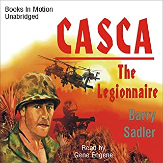 Casca: The Legionnaire: Casca Series #11                   By:                                                                                                                                 Barry Sadler                               Narrated by:                                                                                                                                 Gene Engene                      Length: 6 hrs and 44 mins     49 ratings     Overall 4.5