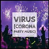 Virus (Corona Party Music)