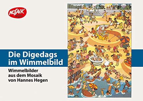 Die Digedags im Wimmelbild: Wimmelbilder aus dem Mosaik von Hannes Hegen