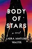 Image of Body of Stars: A Novel