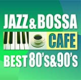 カフェで流れるジャズ&ボッサ ベスト80's&90's
