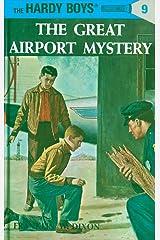 Hardy Boys 09: The Great Airport Mystery (The Hardy Boys Book 9) Kindle Edition