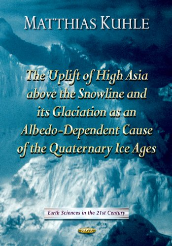 Kuhle, M: Uplift of High Asia Above the Snowline & its Glaci (Earth Sciences in the 21st Century)