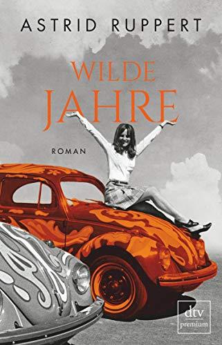 Wilde Jahre: Roman (Die Winter-Frauen-Trilogie 2)