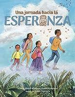 Una jornada hacia la esperanza: A Journey Toward Hope, Spanish Edition